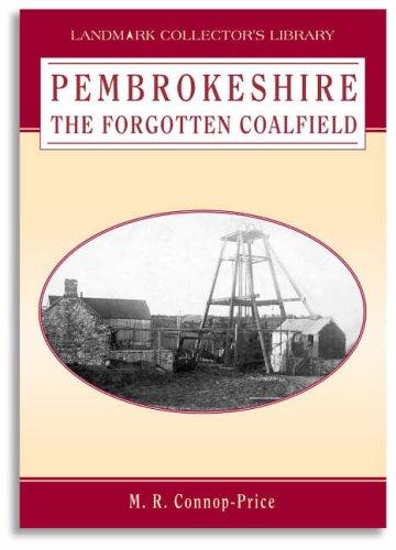 Pembrokeshire the Forgotten Coalfield