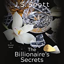 The Billionaire's Secrets: The Sinclairs, Book 6 Audiobook by J.S. Scott Narrated by Elizabeth Powers