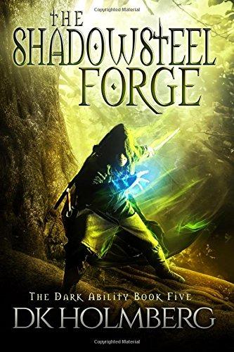 The Shadowsteel Forge (The Dark Ability) (Volume 5) ePub fb2 book