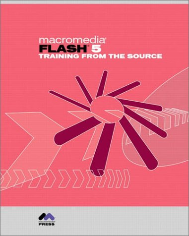 Macromedia Flash 5: Training from the Source