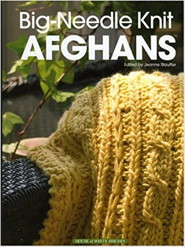 Big Needle Knit Afghans Jeanne Stauffer 9781592170197 Amazon