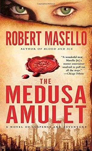 The Medusa Amulet: A Novel of Suspense and Adventure