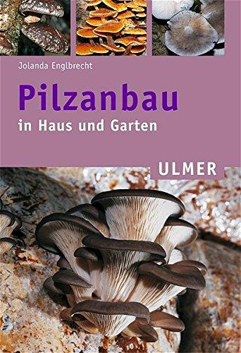 Pilzanbau in Haus und Garten (Ulmer Taschenbücher)