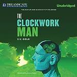 The Clockwork Man: The Radium Age Science Fiction Series | E.V. Odle