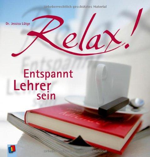 Relax! Entspannt Lehrer sein