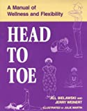 img - for Head to Toe: A Manual of Wellness & Flexibility book / textbook / text book