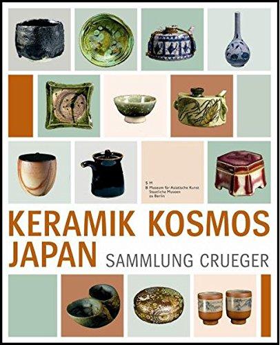 Keramik Kosmos Japan   Die Sammlung Crueger   Ceramic Cosmos Japan   The Crueger Collection