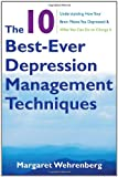 The 10 Best-Ever Depression Management Techniques, Margaret  Wehrenberg, 039370629X