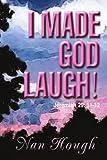 I Made God Laugh!: Jeremiah 29: 11-12