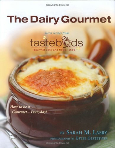 Download The Dairy Gourmet: Secret Recipes from Tastebuds Cafe ePub fb2 book