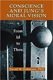 Conscience and Jung's Moral Vision, David W. Robinson, 0809143402
