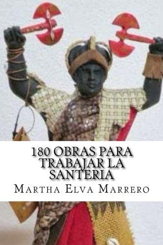 180 obras para trabajar la santeria (Spanish Edition) [Martha Elva Marrero] (Tapa Blanda)