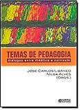 Temas de pedagogia: diálogos entre didática e currículo