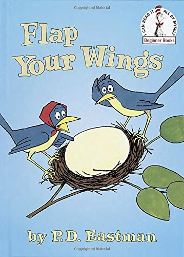 Flap Your Wings (Beginner Books(R)) by P.D. Eastman (Flap Your Wings)