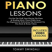Piano Lessons: Cut Out the Fluff, Start Playing the Piano & Reading Music Theory Right Away: For Beginners