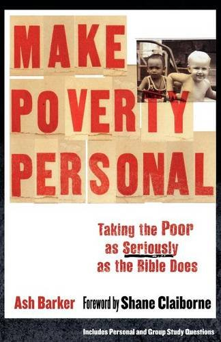 "Make Poverty Personal: Taking the Poor as Seriously as the Bible Does (Ä""mersion: Emergent Village resources for communi"