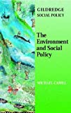 The Environment and Social Policy (The Gildredge Social Policy Series), Michael Cahill, 095335718X