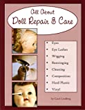 All About Doll Repair & Care: A Guide to Restoring Well-Loved Dolls