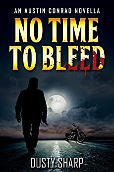 No Time To Bleed: An Austin Conrad Novella by [Sharp, Dusty]