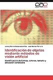 Identificación de Objetos Mediante Métodos de Visión Artificial, Johnny Marvin Maldonado Arias and José Manuel Parra A., 3848471515