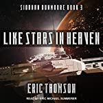 Like Stars in Heaven: Siobhan Dunmoore, Book 3 | Eric Thomson