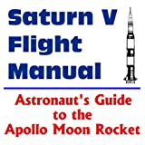 Saturn V Flight Manual, World Spaceflight News Staff, 1893472485