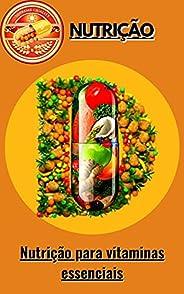 Nutrição para vitaminas essenciais