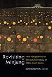 Revisiting Minjung: New Perspectives on the Cultural History of 1980s South Korea (Perspectives On Contemporary Korea)