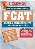 Barron's How to Prepare for the FCAT, Pamela J. Windspirit, 0764121588