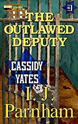 The Outlawed Deputy (Cassidy Yates Book 1)