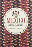Mexico: Cultures and Clothing