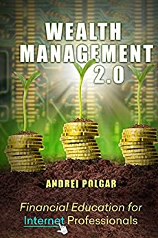 Wealth Management 2.0: Financial Education for Internet Professionals by [Polgar, Andrei]