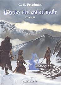 L'Aube du Soleil noir, tome 2 : Citadelle des tempêtes par Celia S. Friedman