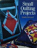 Small Quilting Projects, Linda Seward, 0806966920