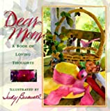 Dear Mom : A Book of Loving Thoughts, Caroline Brownlow, 1570512574