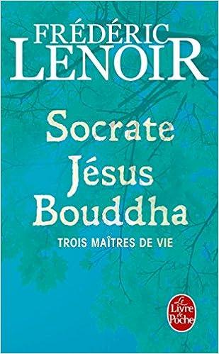 Socrate Jesus Bouddha Le Livre De Poche French Edition