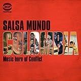 Salsa Mundo Colombia: Music Born Of Conflict