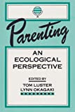 Parenting : An Ecological Perspective, , 0805808574