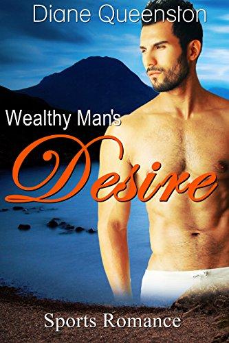 "Sports Romance: Wealthy Man""s Desire (Contemporary Sports Romance BBW) (Contemporary Sports Romance Comedy Short Stories)"