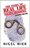 The Story of Real Life Police Murders, Nigel Wier, 1456779583
