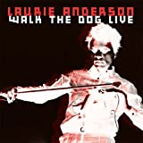 ANDERSON, LAURIE - WALK THE DOG LIVE