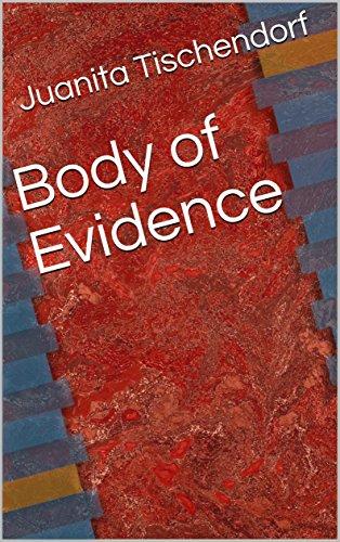 Book: Body of Evidence by Juanita Baskerville Tischendorf
