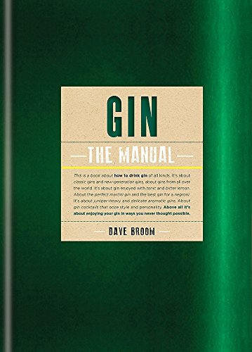 Gin: The Manual by Dave Broom