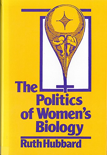 The Politics of Women's Biology