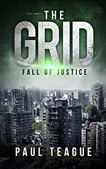 The Grid 1: Fall of Justice (The Grid Trilogy) by [Teague, Paul]