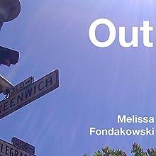 Out Audiobook by Melissa Fondakowski Narrated by Melissa Fondakowski