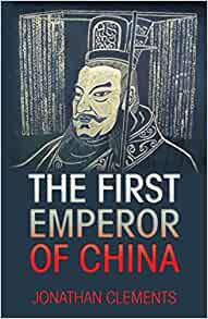 Biography of Qin Shi Huang, First Emperor of China