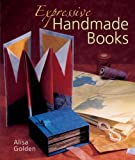 img - for Expressive Handmade Books by Alisa Golden (2006-01-28) book / textbook / text book