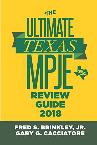 The Ultimate Texas MPJE Review Guide 2018 (Texas And Federal Pharmacy And Drug Law)