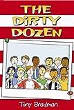 The Dirty Dozen : by Tony Bradman (2006-02-19)